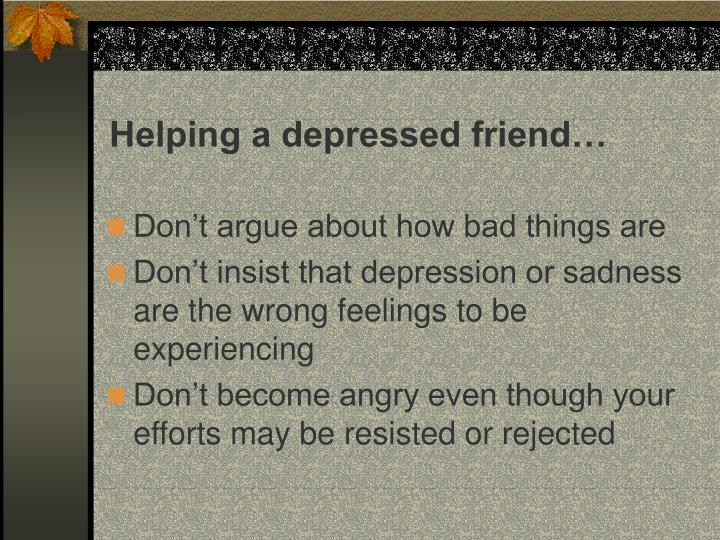 Helping a depressed friend…