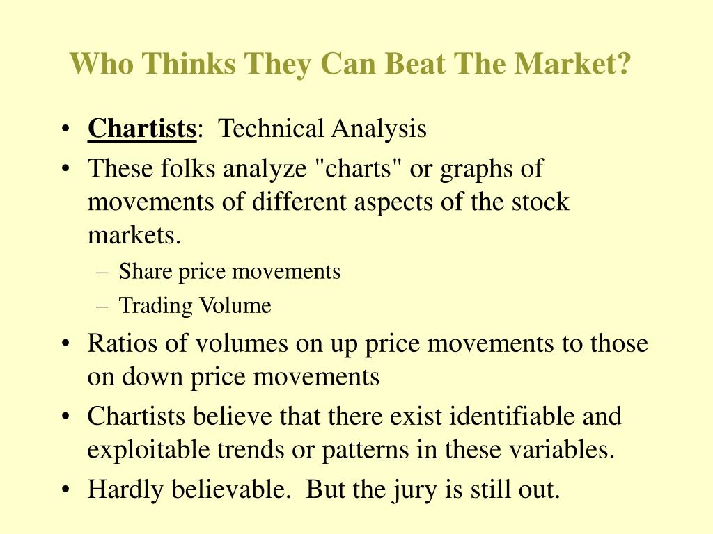 Who Thinks They Can Beat The Market?