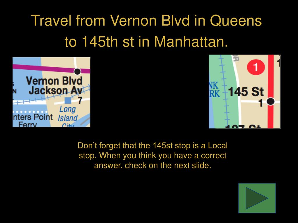 Travel from Vernon Blvd in Queens to 145th st in Manhattan.