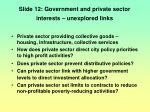 slide 12 government and private sector interests unexplored links