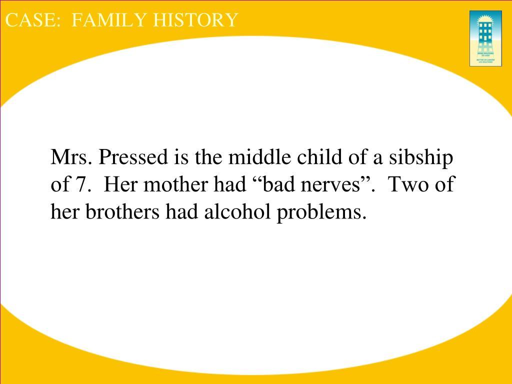 CASE:  FAMILY HISTORY