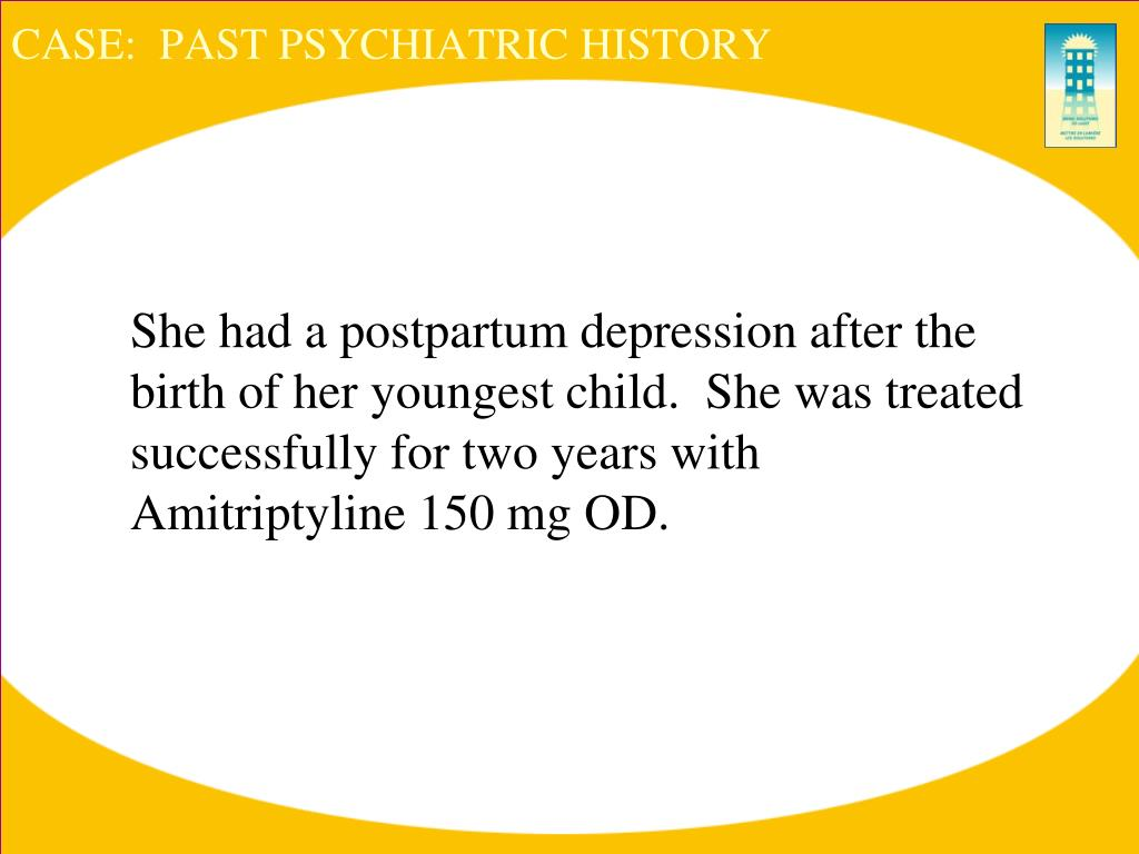 CASE:  PAST PSYCHIATRIC HISTORY
