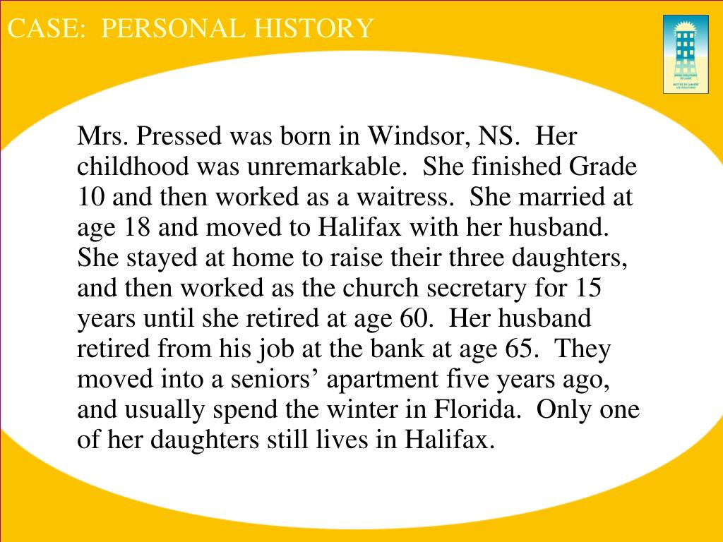 CASE:  PERSONAL HISTORY