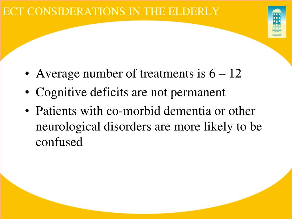 ECT CONSIDERATIONS IN THE ELDERLY