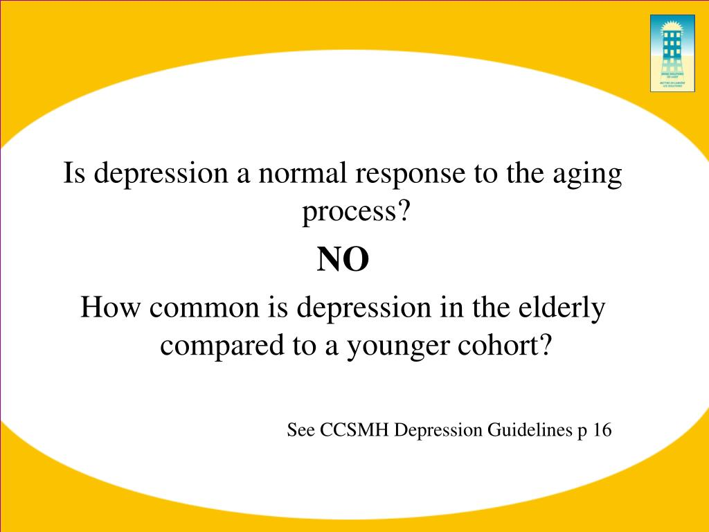 Is depression a normal response to the aging process?