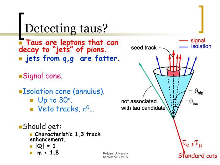 Detecting taus?