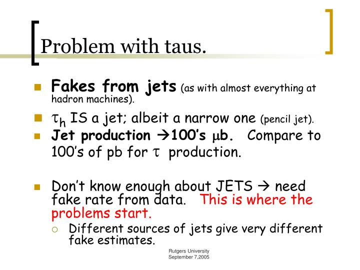 Problem with taus.