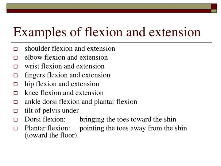 Examples of flexion and extension