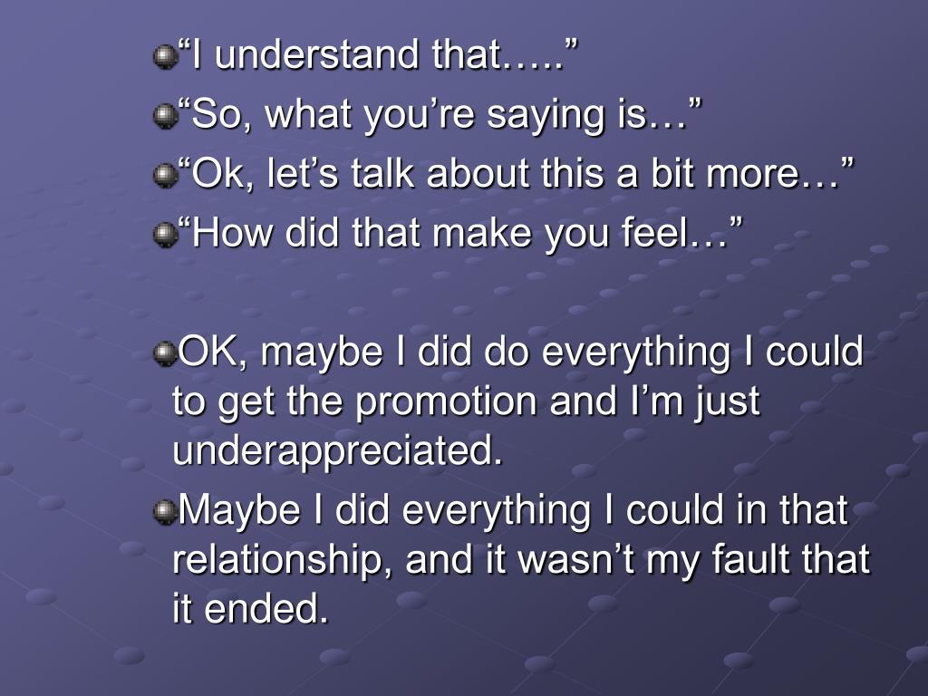 """I understand that….."""