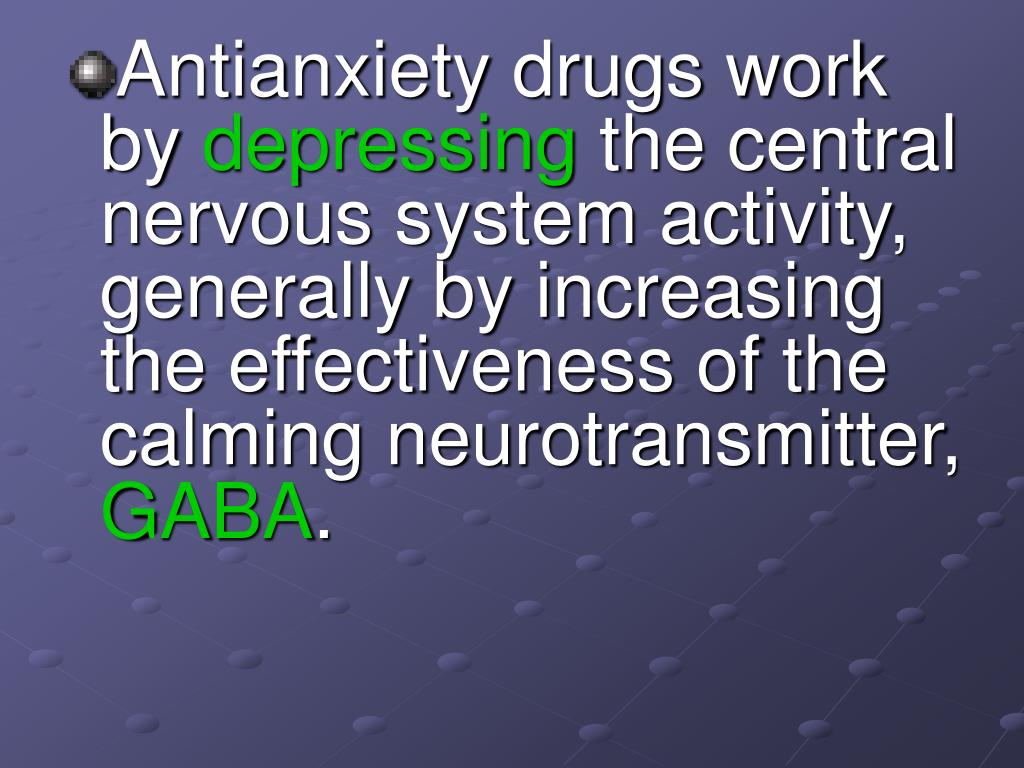 Antianxiety drugs work by