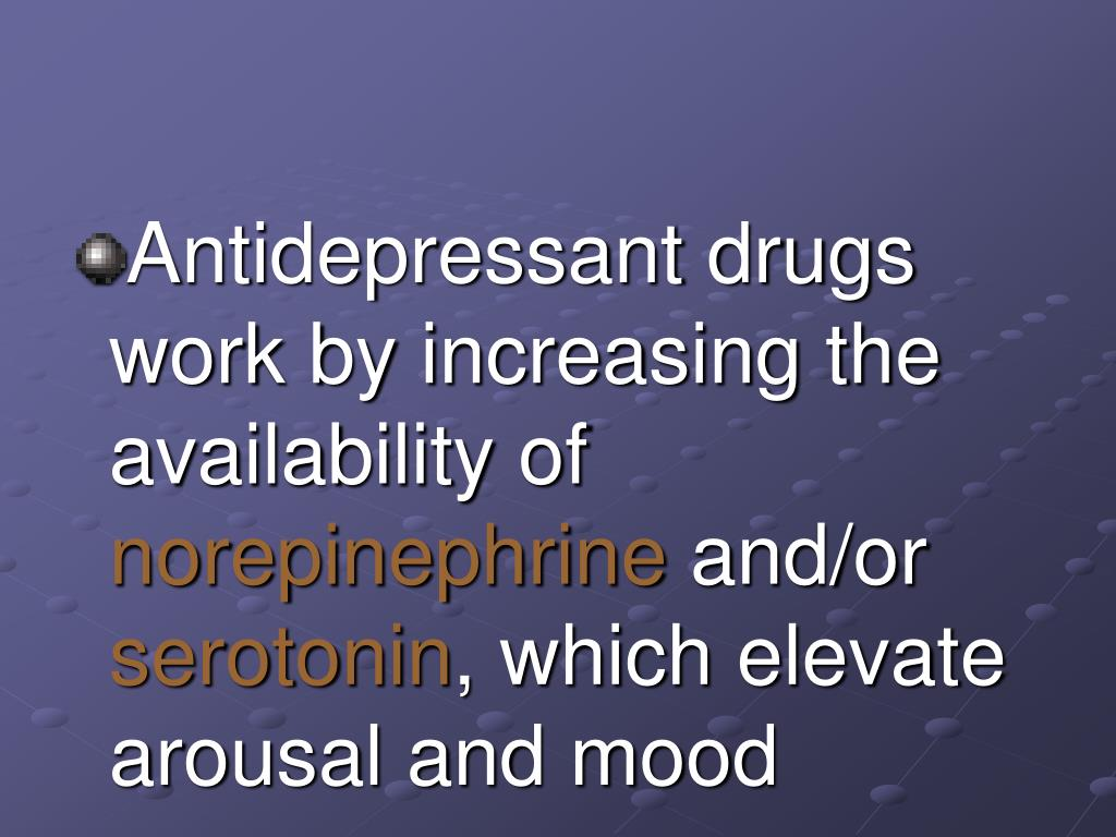 Antidepressant drugs work by increasing the availability of