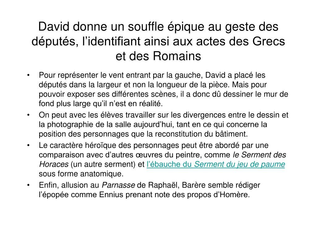David donne un souffle épique au geste des députés, l'identifiant ainsi aux actes des Grecs et des Romains