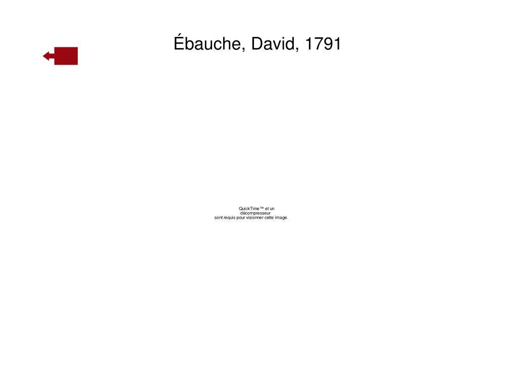 Ébauche, David, 1791