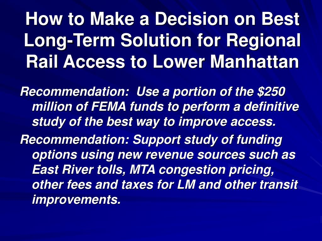 How to Make a Decision on Best Long-Term Solution for Regional Rail Access to Lower Manhattan