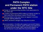 path complex and permanent path station under the wtc site