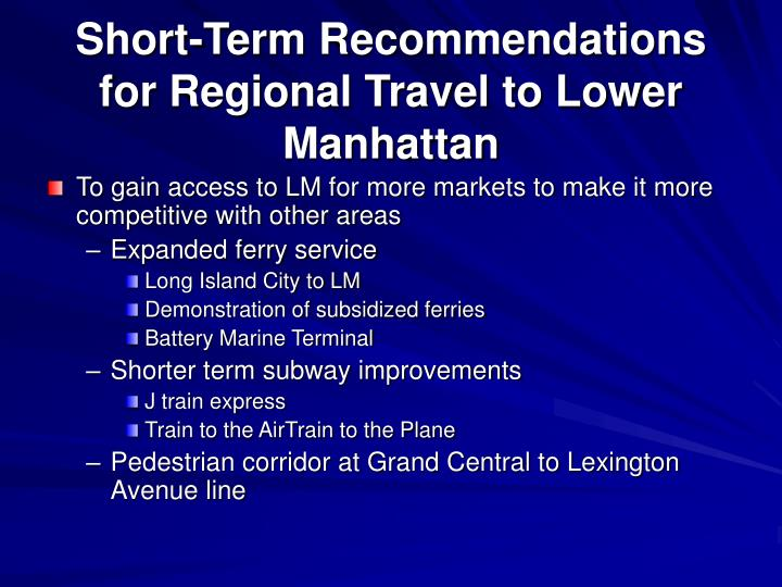 Short term recommendations for regional travel to lower manhattan