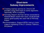 short term subway improvements