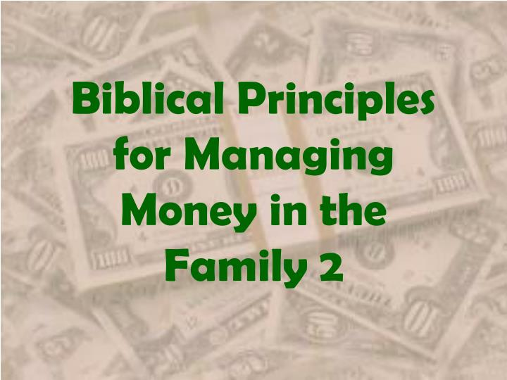 biblical principles for managing money in the family 2 n.
