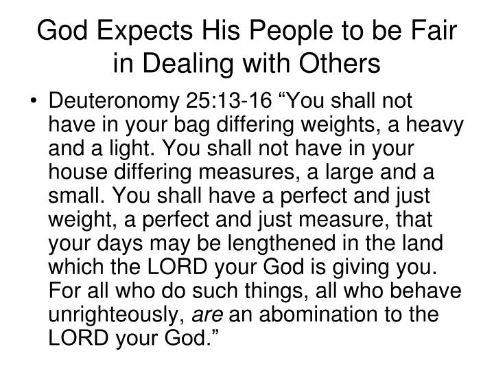 God Expects His People to be Fair in Dealing with Others