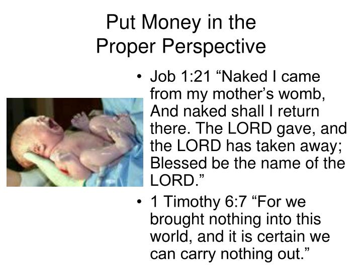 Put money in the proper perspective
