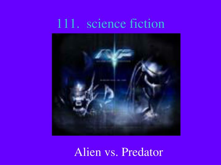 111.  science fiction