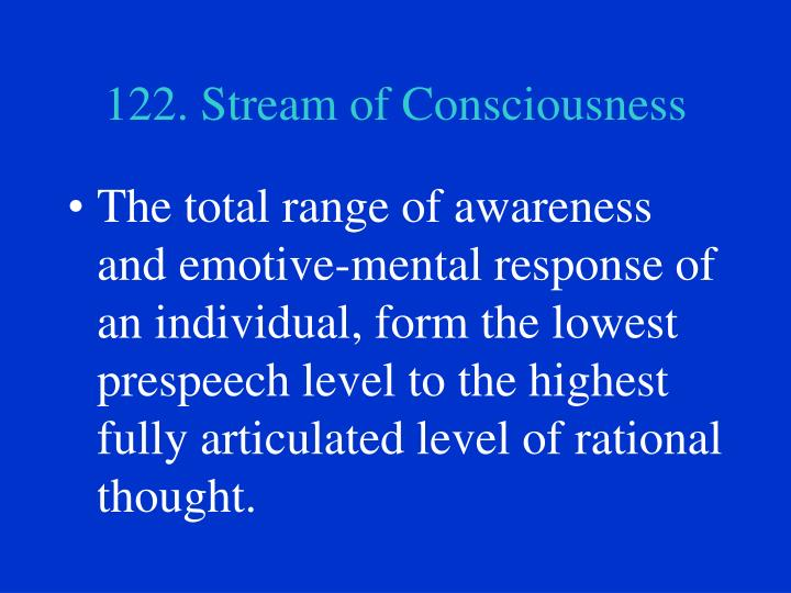 122. Stream of Consciousness