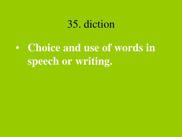 35. diction