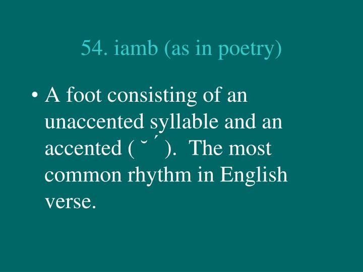 54. iamb (as in poetry)