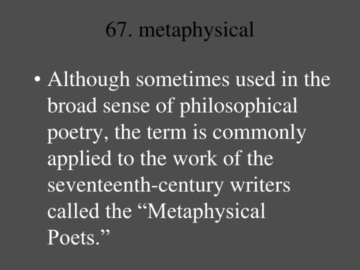 67. metaphysical