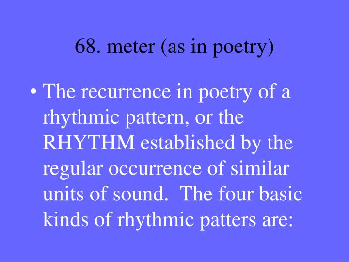 68. meter (as in poetry)