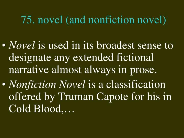 75. novel (and nonfiction novel)