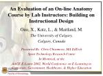 an evaluation of an on line anatomy course by lab instructors building on instructional design