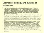 gramsci of ideology and cultures of resistance