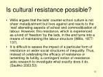 is cultural resistance possible