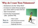 why do i want teen volunteers