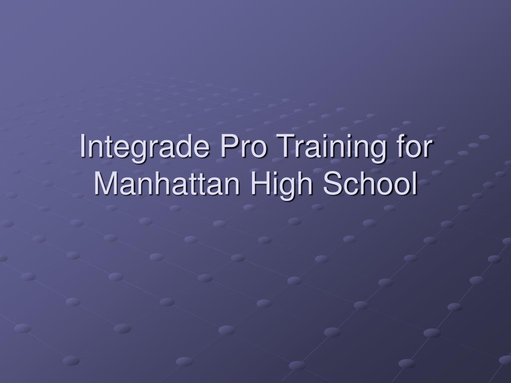 Integrade Pro Training for Manhattan High School