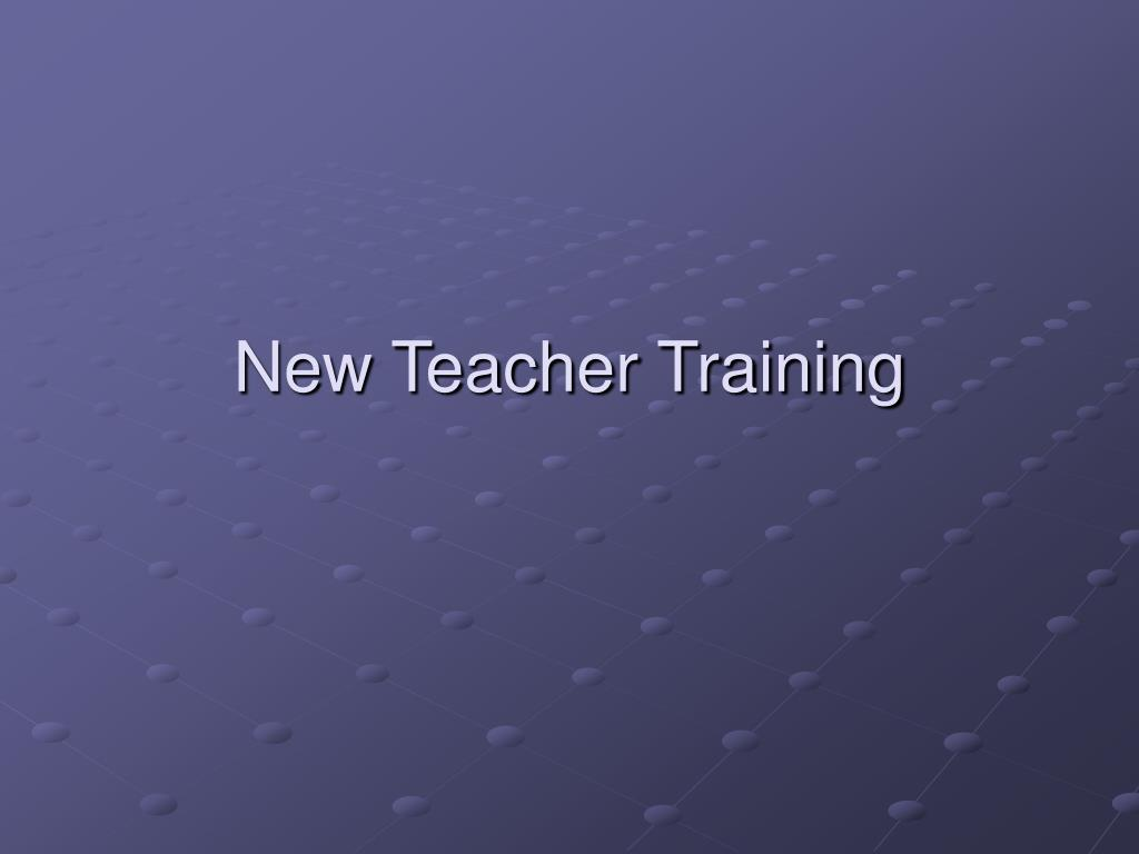 New Teacher Training