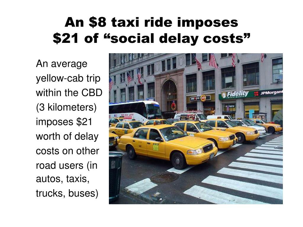 An $8 taxi ride imposes