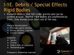 i 1e debris special effects rigid bodies