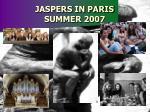 jaspers in paris summer 2007