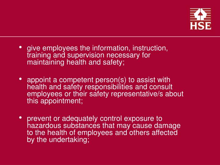 give employees the information, instruction, training and supervision necessary for maintaining health and safety;