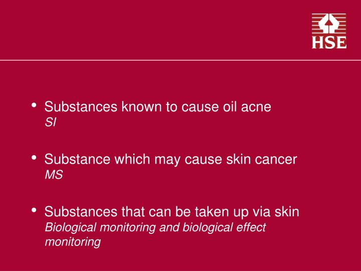 Substances known to cause oil acne