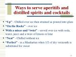 ways to serve aperitifs and distilled spirits and cocktails