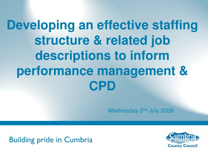 Developing an effective staffing structure & related job descriptions to inform performance manageme...
