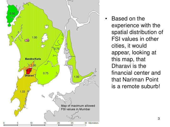Based on the experience with the spatial distribution of FSI values in other cities, it would appear...