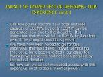 impact of power sector reforms our experience cont d2