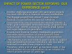 impact of power sector reforms our experience cont d3