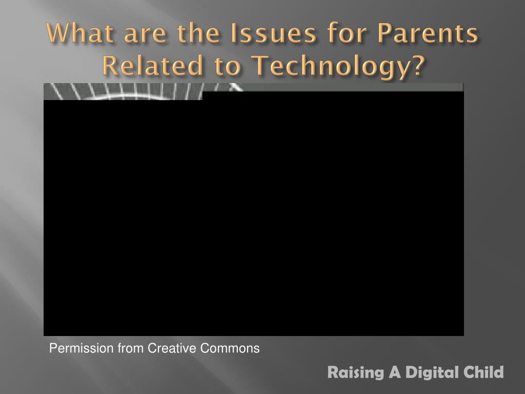 What are the Issues for Parents Related to Technology?