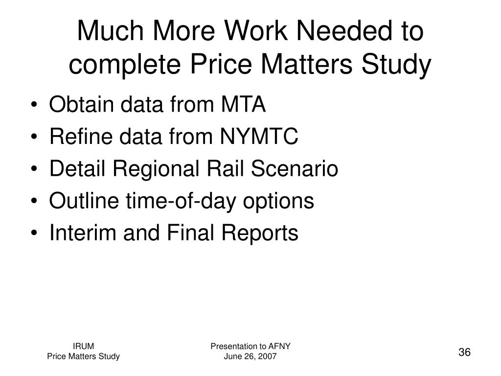 Much More Work Needed to complete Price Matters Study