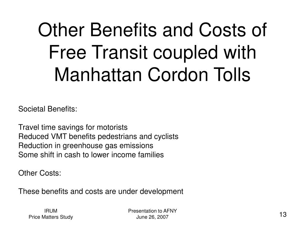 Other Benefits and Costs of Free Transit coupled with Manhattan Cordon Tolls